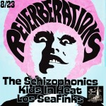 Tonight The Reverberations The Schizophonics Kids In Heat amp Loshellip